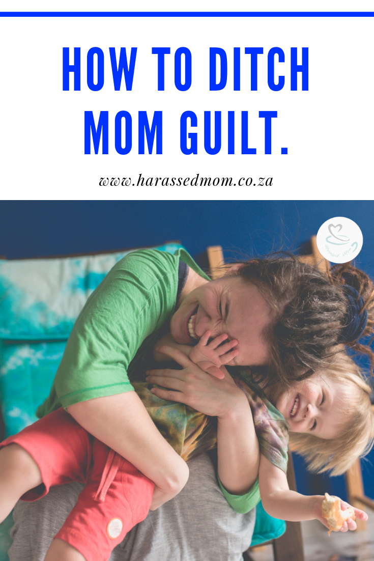 How to ditch mom guilt | HarassedMom