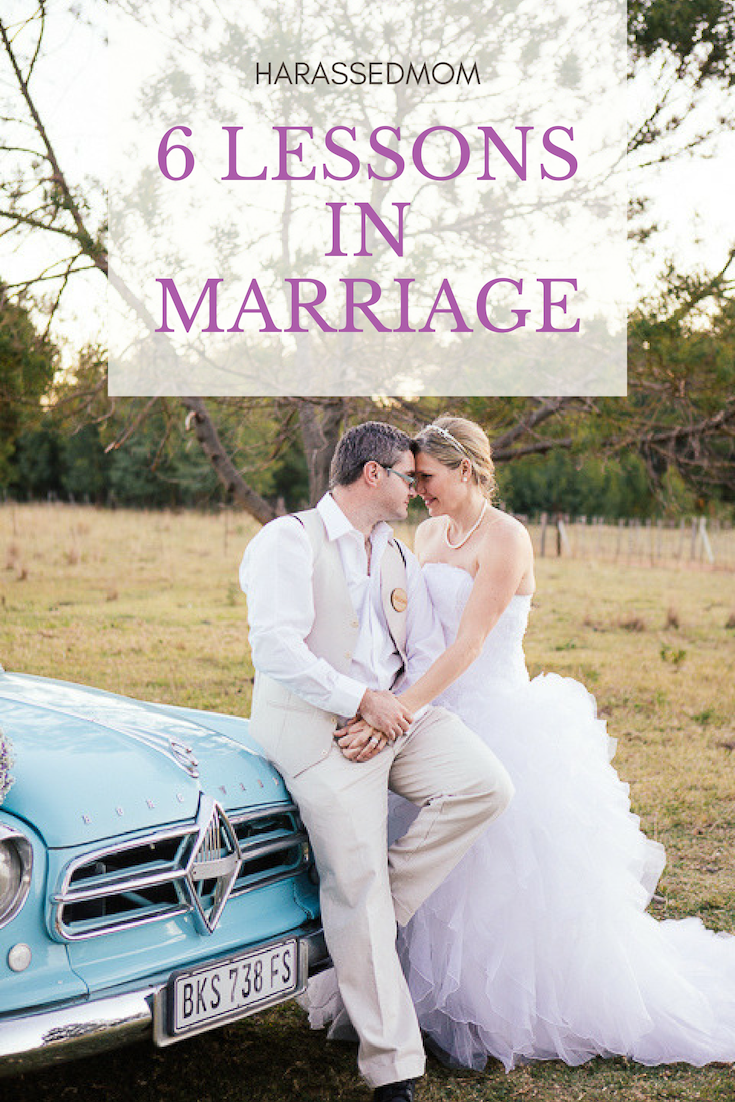 6 Lessons in Marriage | HarassedMom